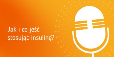 Jak i co jeść stosując insulinę?