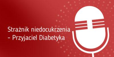 Strażnik niedocukrzenia - Przyjaciel Diabetyka